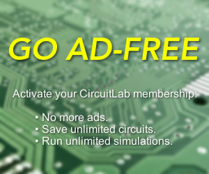 Go Ad-Free. Activate your CircuitLab membership. No more ads. Save unlimited circuits. Run unlimited simulations.